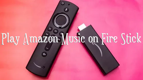 play amazon music on fire stick