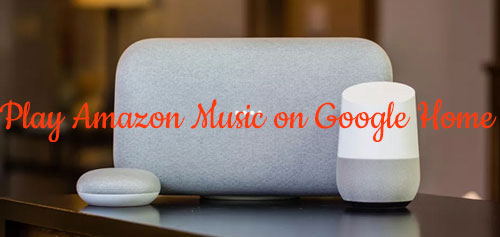 play amazon music on google home