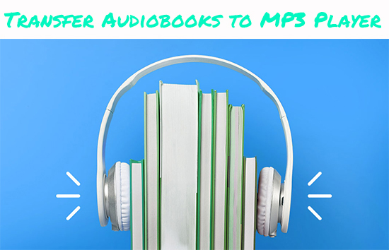 transfer audiobook to mp3 player