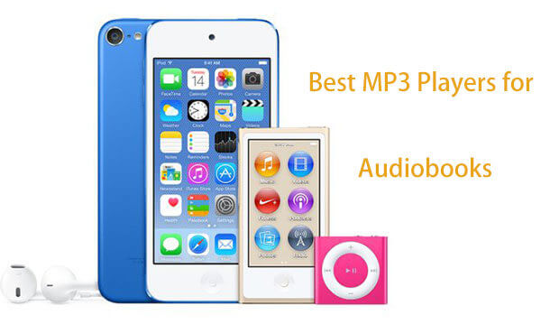 Top 6 Best MP3 Players for Listening to Audiobooks in 2019