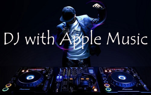 how to dj with apple music