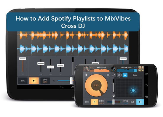 use spotify music with mixvibes cross dj