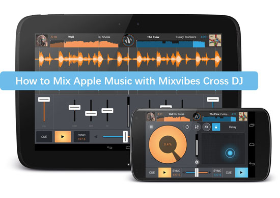 mix apple music with mixvibes cross dj