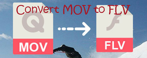 how to convert mov to flv