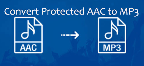 convert itunes protected aac to mp3