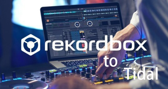 transfer rekordbox playlist to tidal