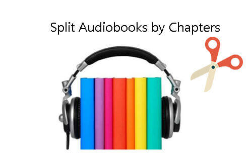 split audiobooks by chapters