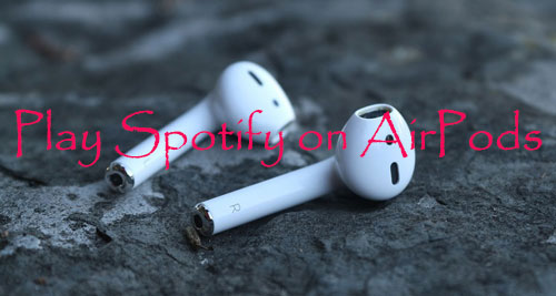 play spotify on airpods