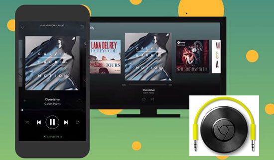 Top 2 Wonderful Ways to Play Spotify Music on Chromecast