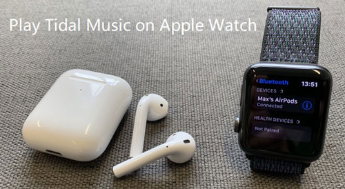play tidal on apple watch