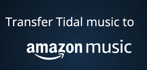 transfer tidal to amazon music